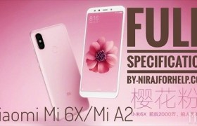 Xiaomi Mi 6x (Mi A2) Specification : Nirajforhelp.com