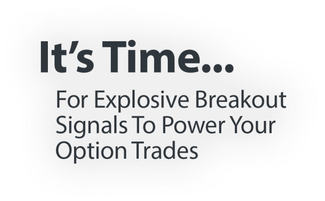 Find explosive breakout stocks and signals to power your Options trading