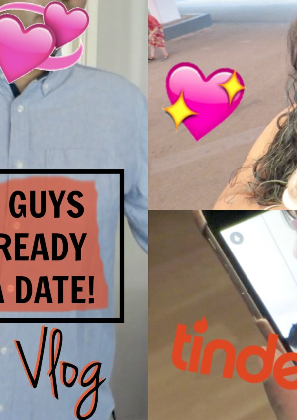 Vlog | How Guys Get Ready For A Tinder Date
