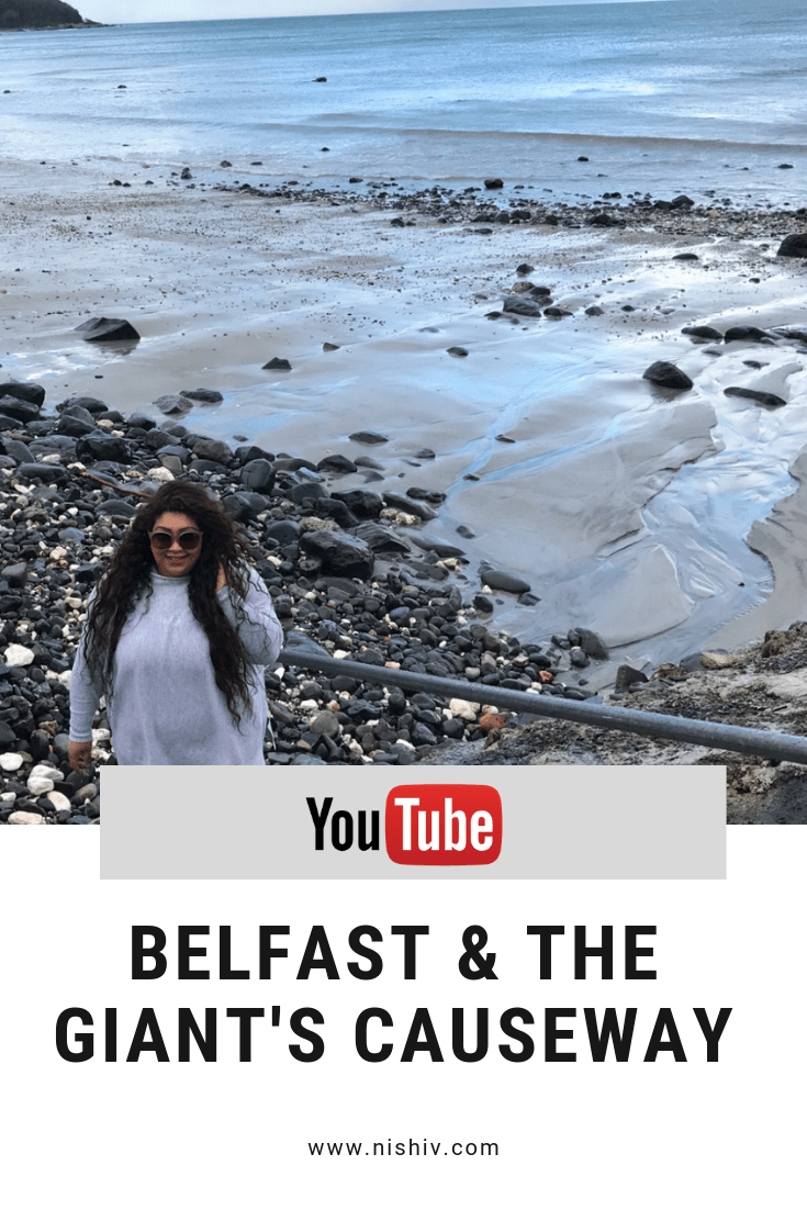 BELFAST & THE GIANT'S CAUSEWAY TRAVEL VLOG, NISHI V, www.nishiv.com