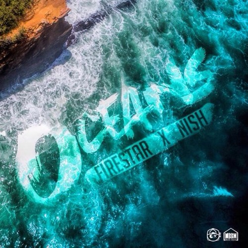 [SINGLE] Oceans - Firestar OG ft NISH