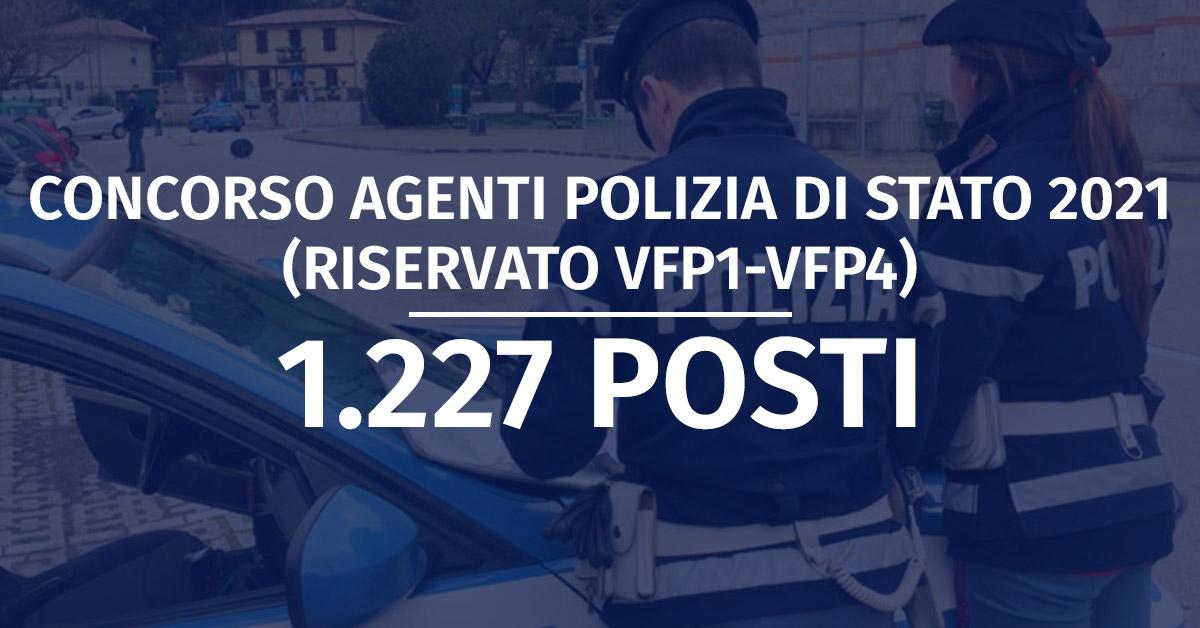 Bando Concorso 1.227 Allievi Agenti Polizia di Stato 2021 (Riservato VFP1 e  VFP4)