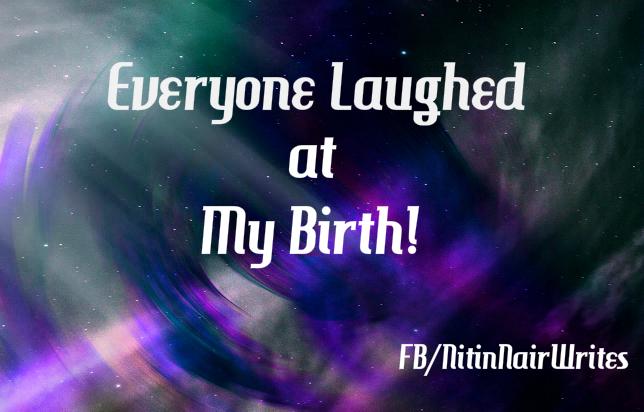 Everyone Laughed at My Birth