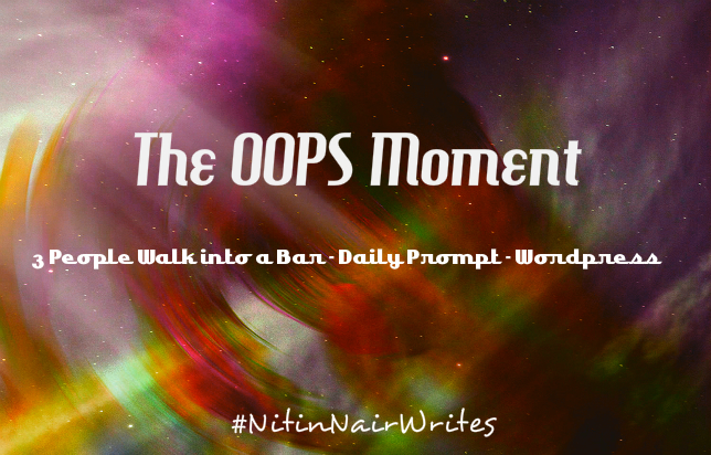 The OOPS! Moment by Nitin Chandran Nair