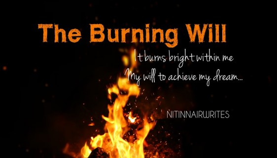 The Burning Will - Poem By Nitin