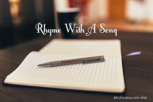 Rhyme With A Song Writing Challenge by Nitin
