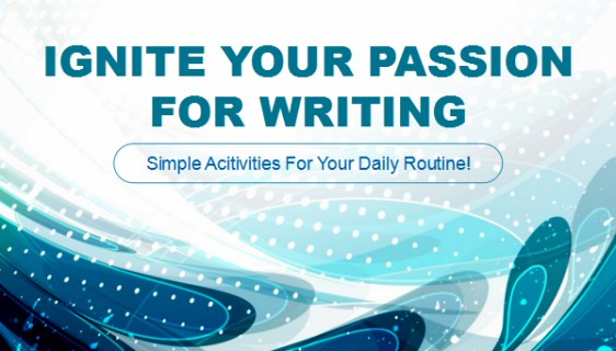 Ignite Your Passion For Writing