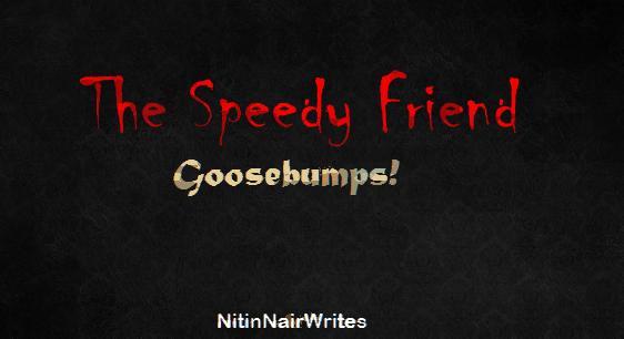 """The Speedy Friend"" by Nitin Chandran Nair"