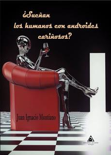 ¿SUEÑAN LOS HUMANOS CON ANDROIDES CARIÑOSOS? (MONA JACINTA)