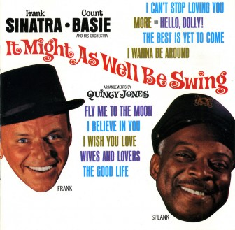 """It Might As Well Be Swing,"" a 1964 album teaming Frank Sinatra with Count Basie and His Orchestra, features ""Fly Me to the Moon."""