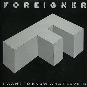 "The cover of Foreigner's 1984 single, ""I Want to Know What Love Is."""