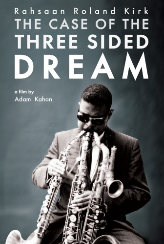 """The documentary """"The Case of the Three Sided Dream"""" explores the life and the music of Rahsaan Roland Kirk."""