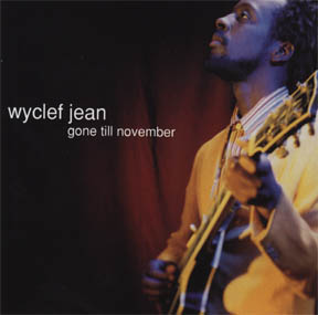 """The cover of Wyclef Jean's 1998 single, """"Gone Till November."""""""