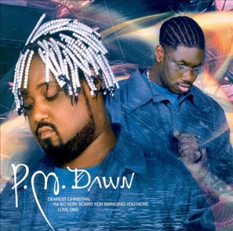 "The cover of the P.M. Dawn album, ""Dearest Christian, I'm So Very Sorry for Bringing You Here. Love, Dad."""