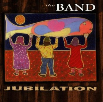 "The cover of the album ""Jubilation,"" by The Band."
