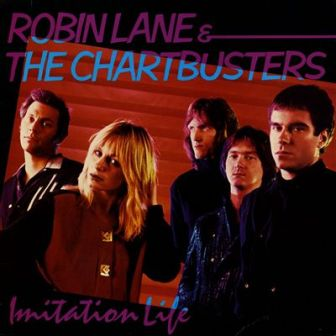 """The title of the 1981 Robin Lane & the Chartbusters album, """"Imitation Life."""""""