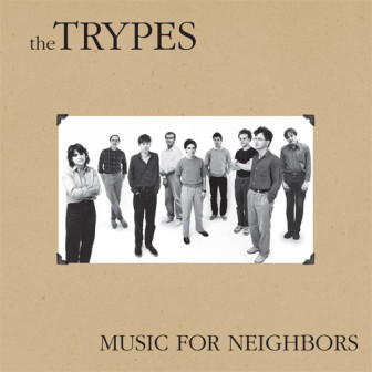 """The cover of the 2012 Trypes album, """"Music for Neighbors."""""""