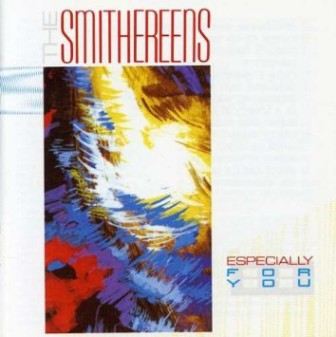 "The Smithereens' 1986 album, ""Especially for You."""