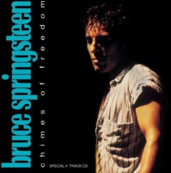 "Bruce Springsteen covered Bob Dylan's ""Chimes of Freedom"" and three other songs on his 1988 EP, ""Chimes of Freedom."""