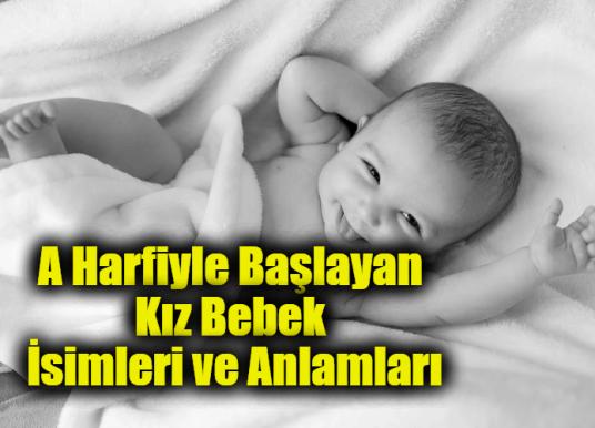 A Harfiyle Başlayan Kız Bebek İsimleri ve Anlamları