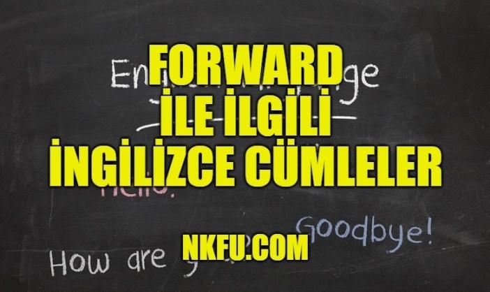 Forward İle İlgili İngilizce Cümleler
