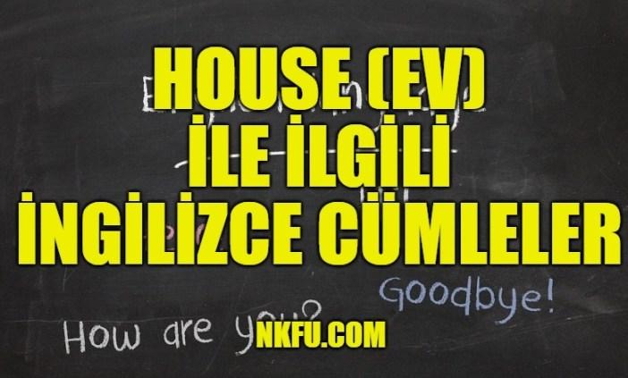 House (Ev) İle İlgili İngilizce Cümleler