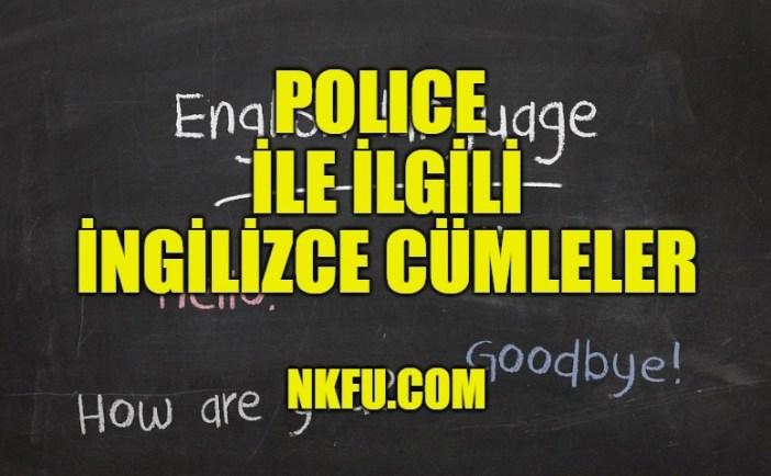 Police (Polis) İle İlgili İngilizce Cümleler
