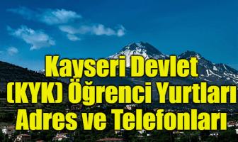 Kayseri Devlet (KYK) Öğrenci Yurtları Adres ve Telefonları