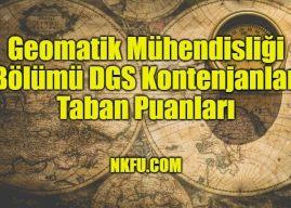 Geomatik Mühendisliği Bölümü DGS Kontenjanları – Taban Puanları 2020