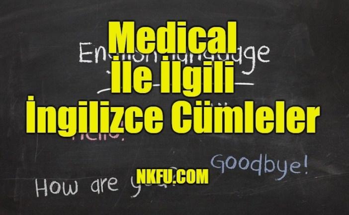 Medical İle İlgili İngilizce Cümleler