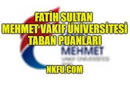 Fatih Sultan Mehmet Vakıf Üniversitesi Taban Puanları 2019