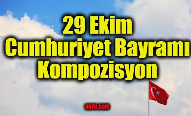 29 Ekim Cumhuriyet Bayramı Kompozisyon