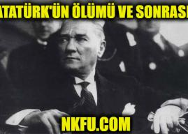 Atatürk'ün Ölümü ve Sonrası