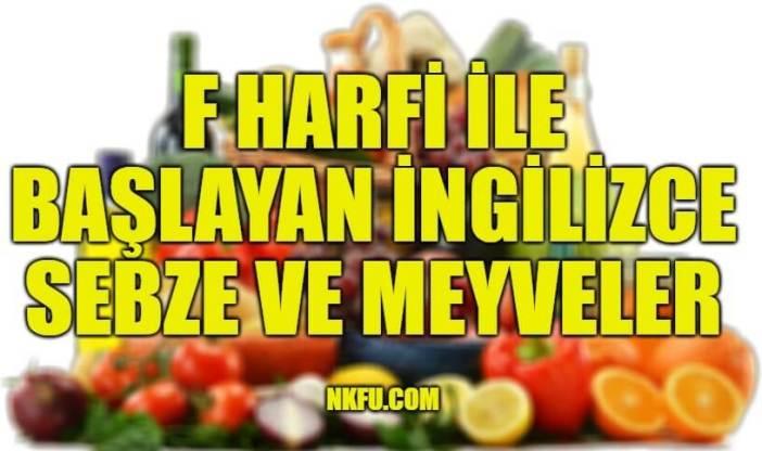 F Harfiyle Başlayan İngilizce Meyveler ve Sebzeler