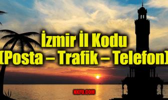 İzmir İl Kodu (Posta – Trafik – Telefon)