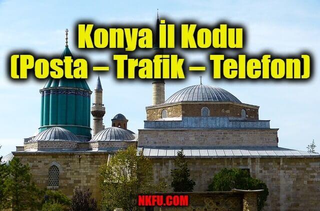 Konya İl Kodu (Posta – Trafik – Telefon)
