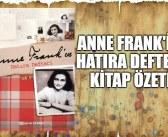 Anne Frank'in Hatıra Defteri Kitabının Konusu ve Özeti – Karakterler