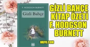 Gizli Bahçe Kitabının Konusu Özeti Karakterler – Frances Hodgson Burnett