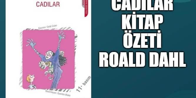 Cadılar Kitap Özeti Konusu Karakterler – Roald Dahl