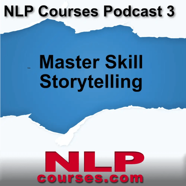 NLP Courses Podcast 3 Master skill storytelling