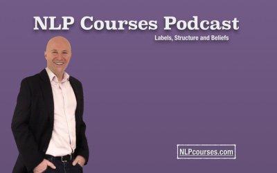 NLP Podcast – Labels, structure & beliefs
