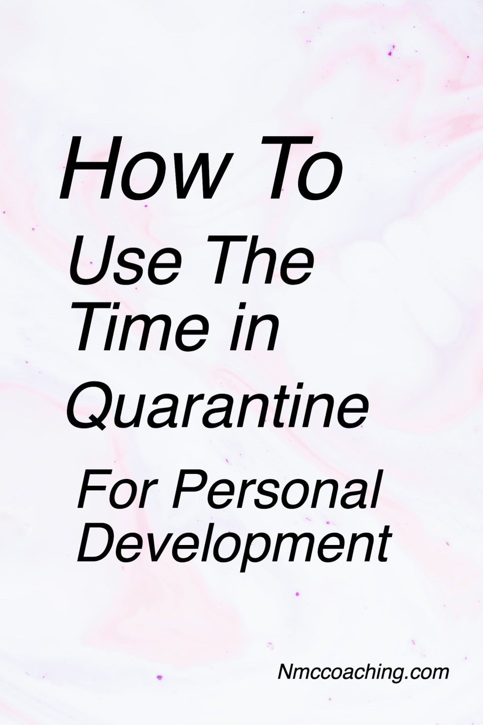 How To Use the Time in quarantine for personal development
