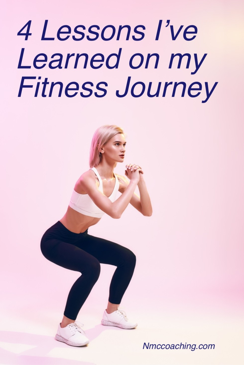 4 Lessons I've Learned on my fitness journey
