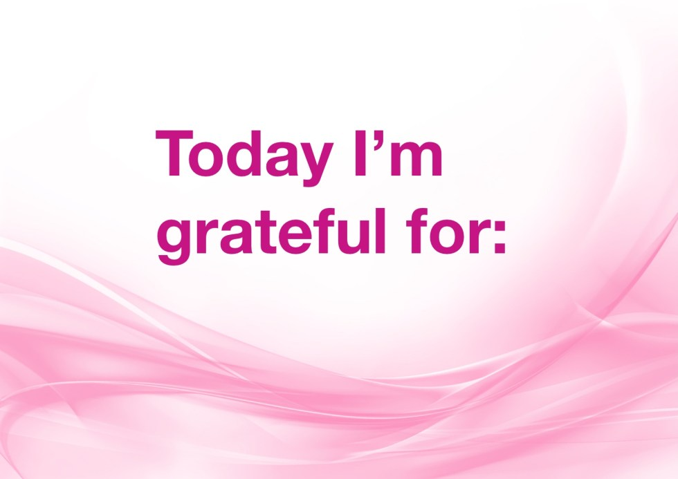 Today I'm grateful for: