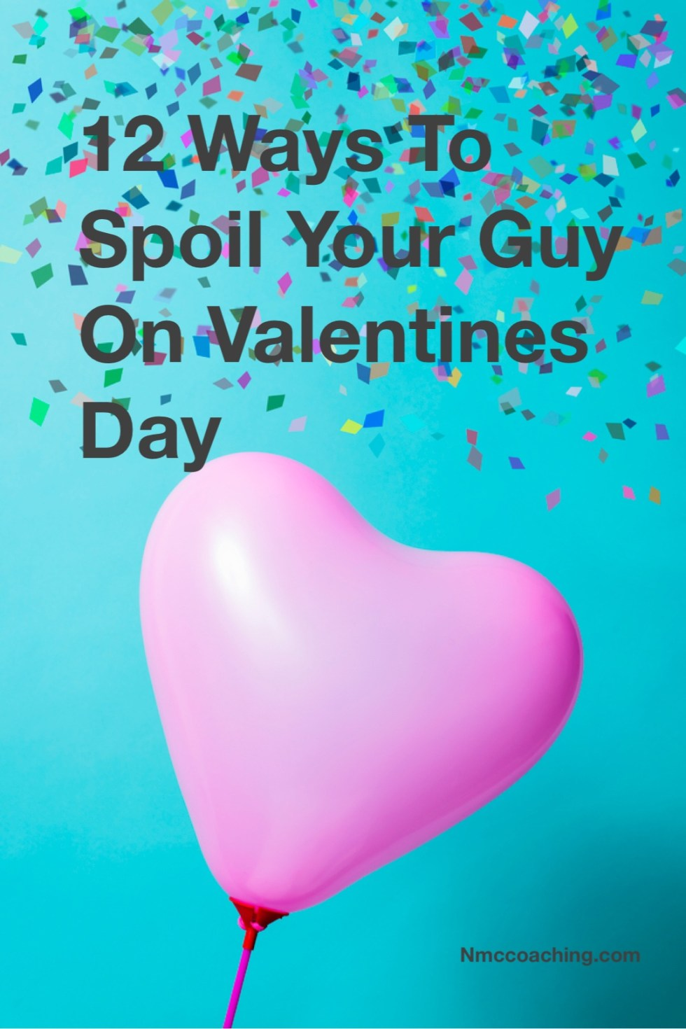 12 Ways to Spoil Your Guy on Valentine's Day