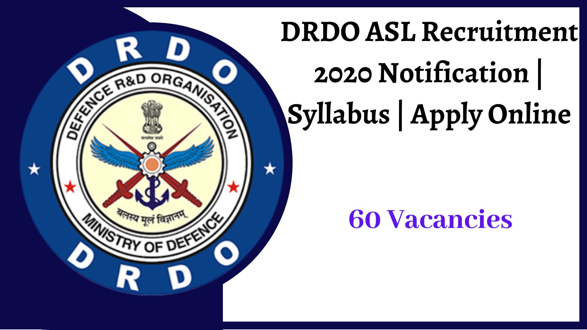 DRDO ASL Recruitment 2020 Notification | Syllabus | Apply Online