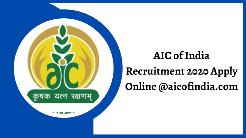 AIC of India Recruitment 2020 Apply Online @aicofindia.com