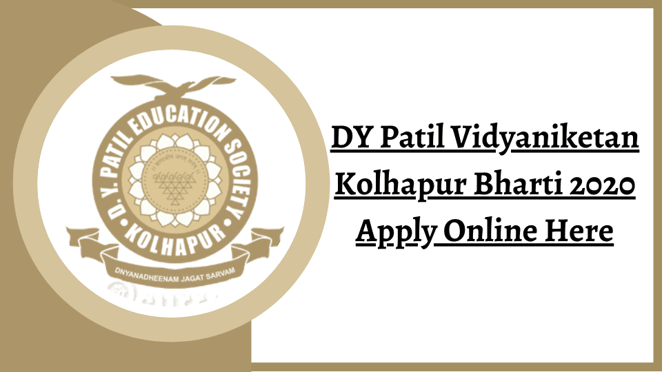DY Patil Vidyaniketan Kolhapur Bharti 2020 for Primary Teacher/ Secondary Teacher, School Receptionist