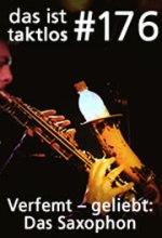 176 – Verfemt – geliebt: Das Saxophon