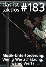 183 – Musik-Unterförderung – Wenig Wertschätzung, wenig Wert?